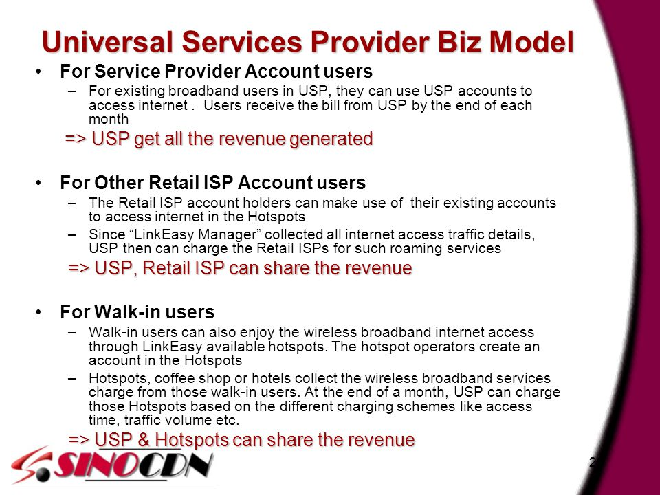 23 Universal Services Provider Biz Model For Service Provider Account users –For existing broadband users in USP, they can use USP accounts to access internet.