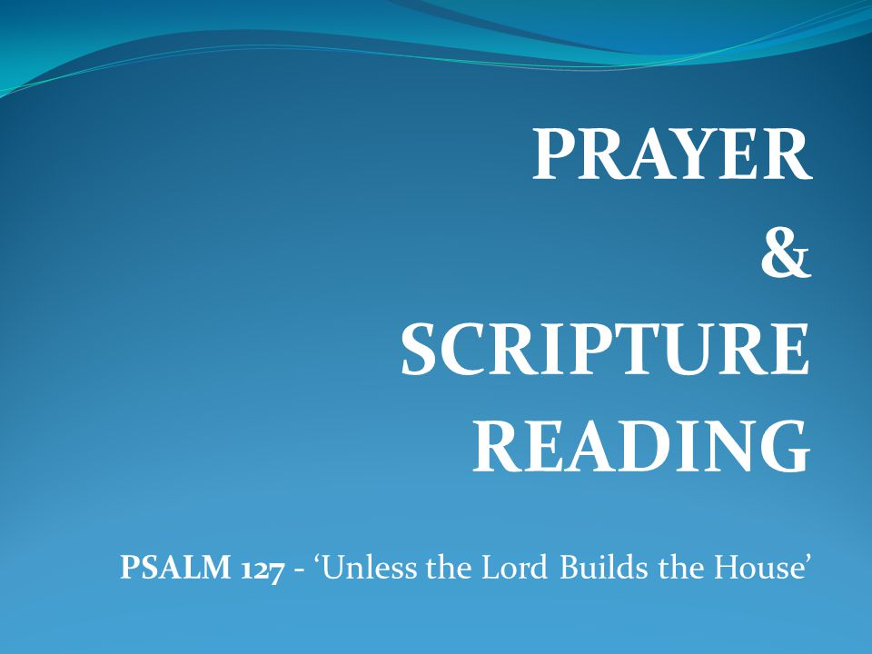 2 Samuel 7:1-16 & Psalm 127