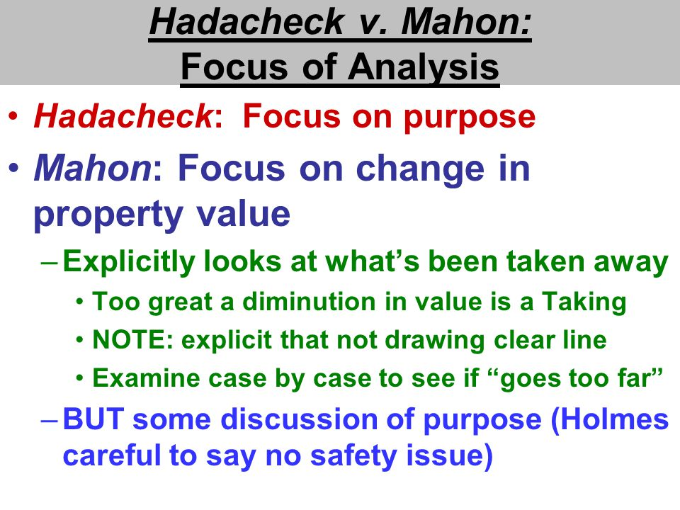 DQ105 Effect of Mahon on Hadacheck.Regulation OK if under Police Power.