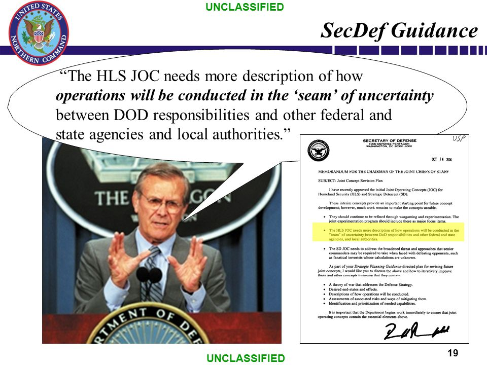 """UNCLASSIFIED 19 """"The HLS JOC needs more description of how operations will be conducted in the 'seam' of uncertainty between DOD responsibilities and"""