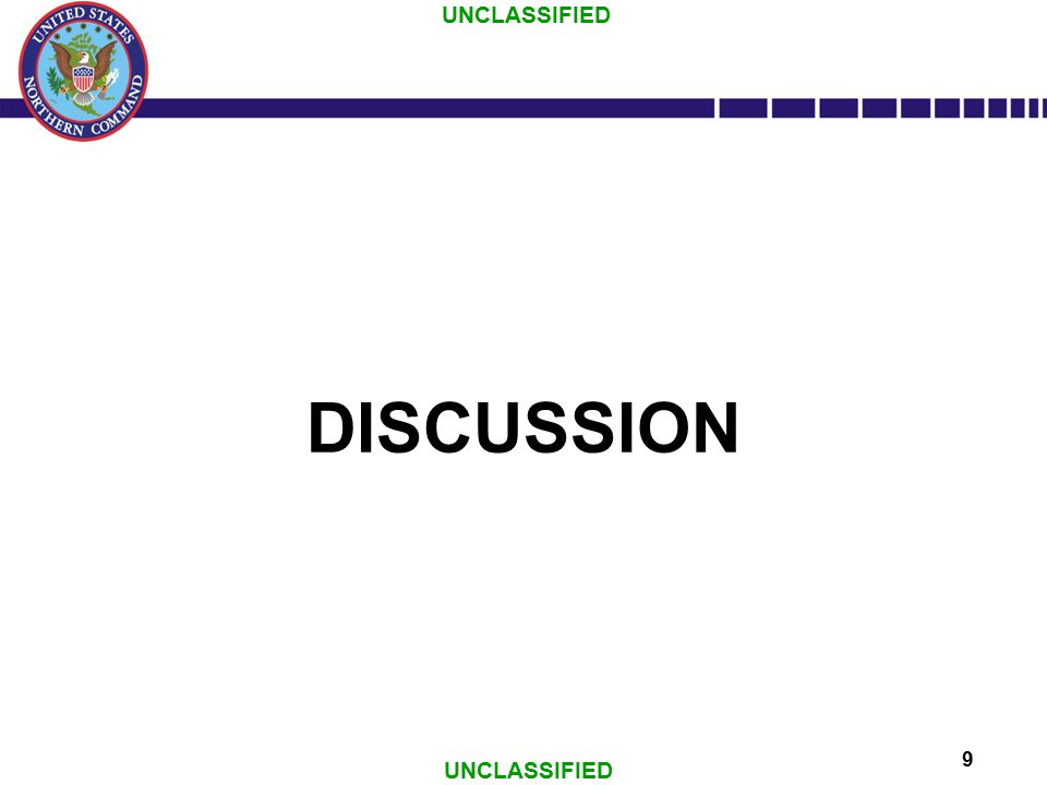 UNCLASSIFIED 9 DISCUSSION