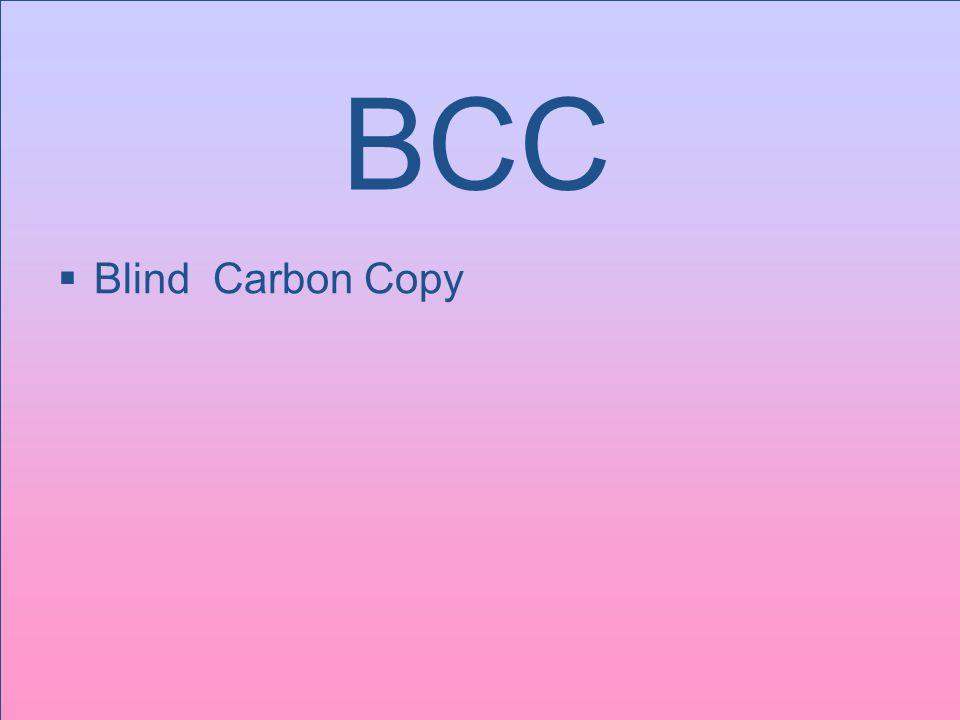 20 BCC  Blind Carbon Copy