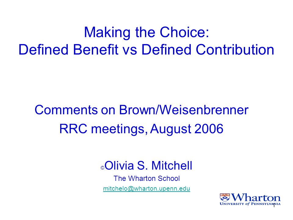 1 Making the Choice: Defined Benefit vs Defined Contribution © Olivia S.
