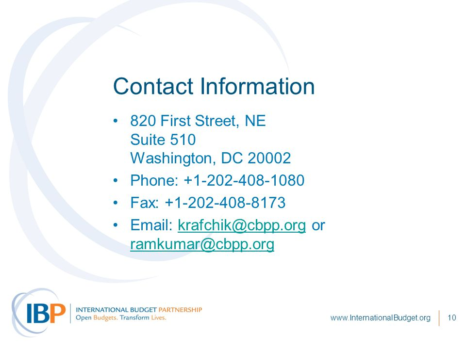 10 Contact Information 820 First Street, NE Suite 510 Washington, DC 20002 Phone: +1-202-408-1080 Fax: +1-202-408-8173 Email: krafchik@cbpp.org or ramkumar@cbpp.orgkrafchik@cbpp.org ramkumar@cbpp.org