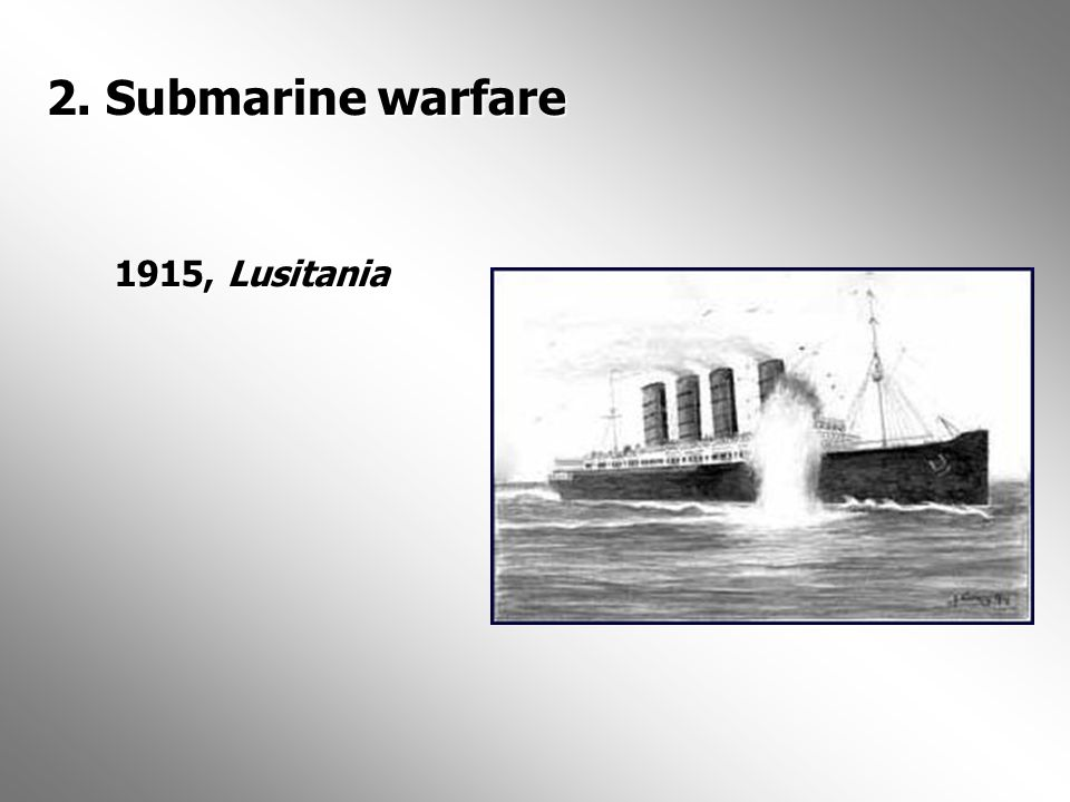 2. Submarine warfare 1915, Lusitania