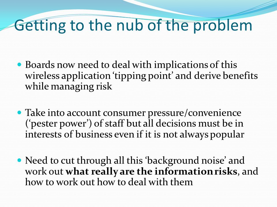 Getting to the nub of the problem Boards now need to deal with implications of this wireless application 'tipping point' and derive benefits while man