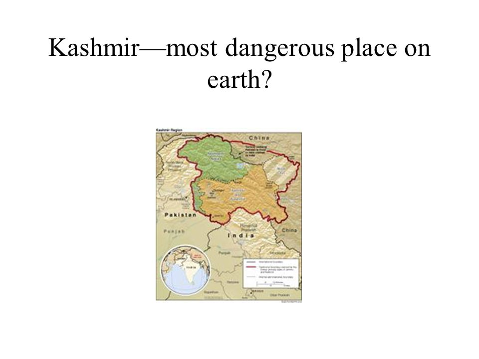 Kashmir—most dangerous place on earth
