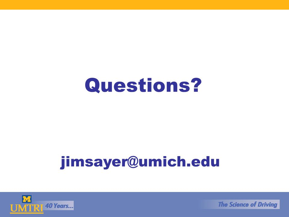 Questions? jimsayer@umich.edu