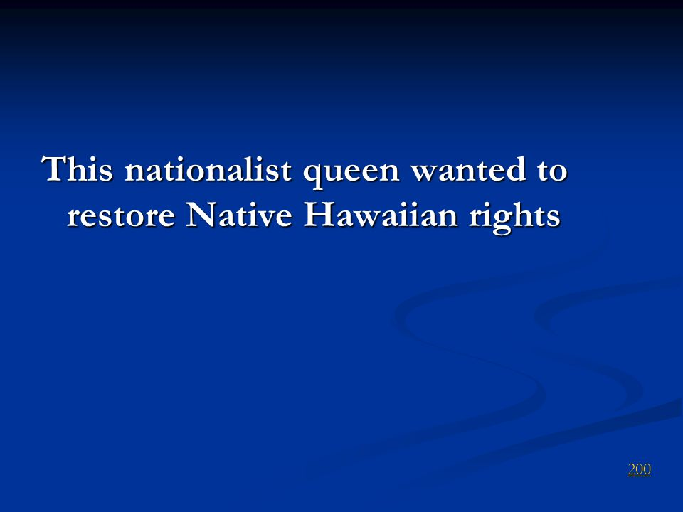 This nationalist queen wanted to restore Native Hawaiian rights 200