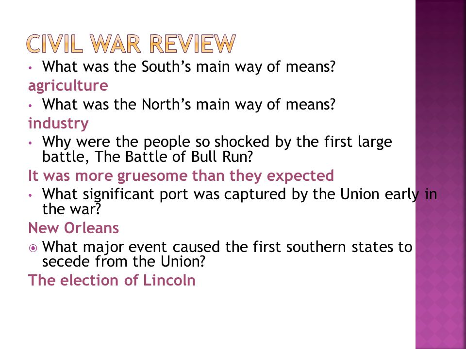 What was the South's main way of means? agriculture What was the North's main way of means? industry Why were the people so shocked by the first large
