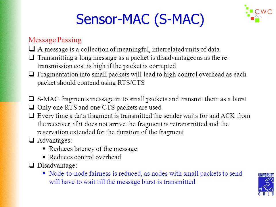 Sensor-MAC (S-MAC) Message Passing  A message is a collection of meaningful, interrelated units of data  Transmitting a long message as a packet is