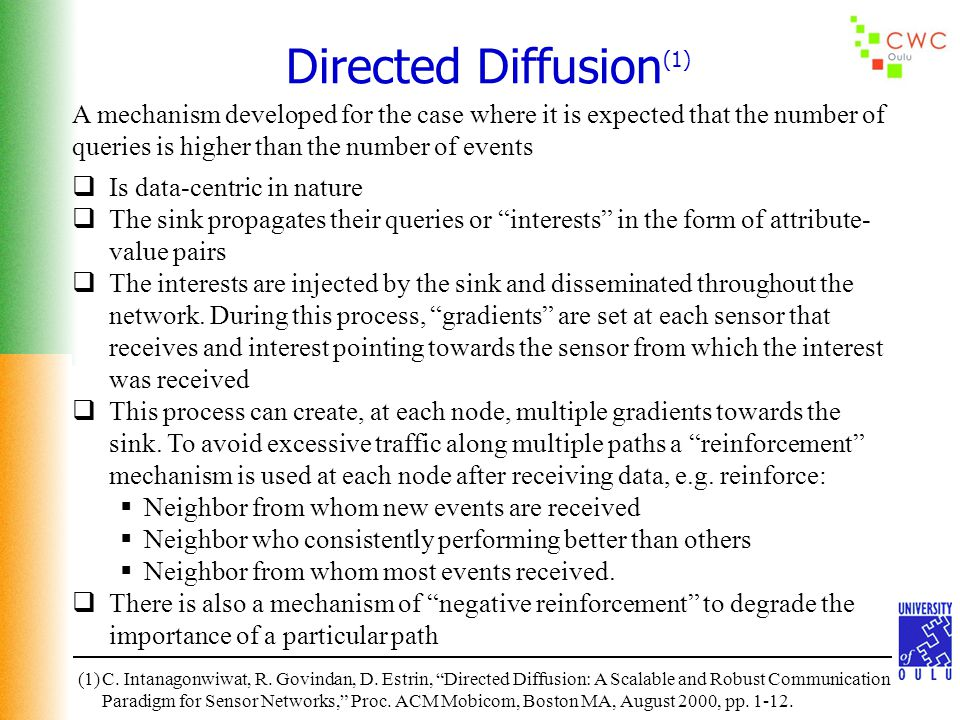 Directed Diffusion (1) A mechanism developed for the case where it is expected that the number of queries is higher than the number of events  Is dat