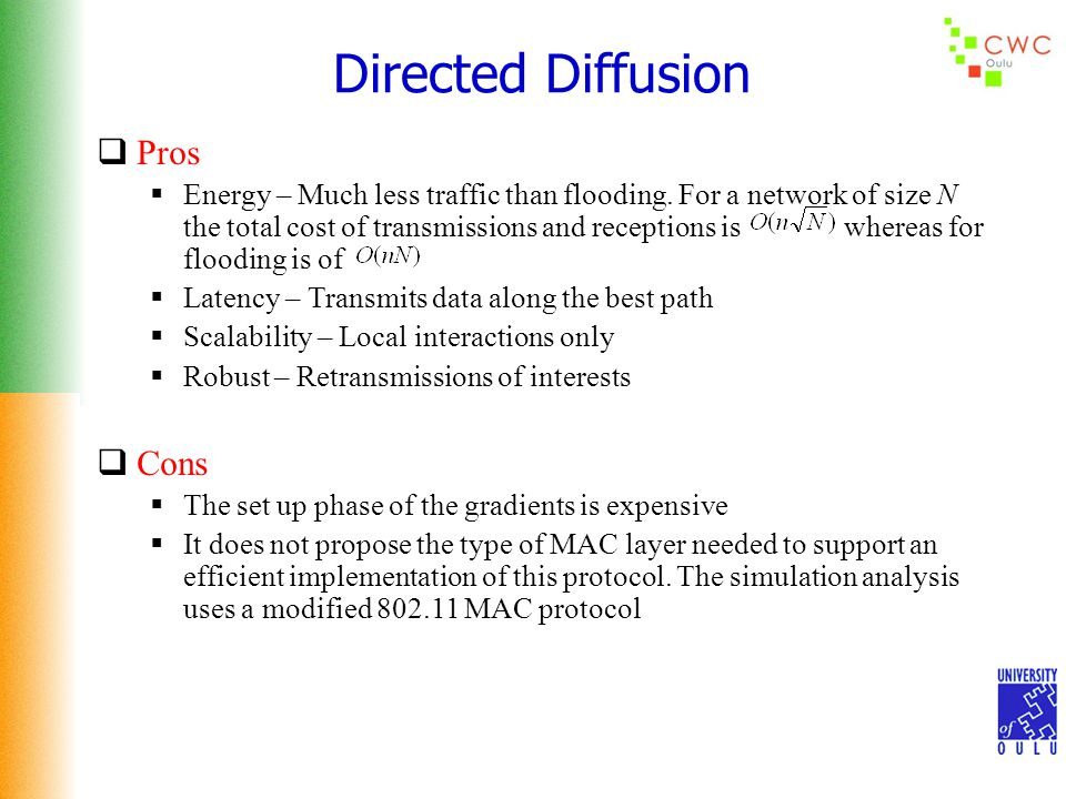 Directed Diffusion  Pros  Energy – Much less traffic than flooding.