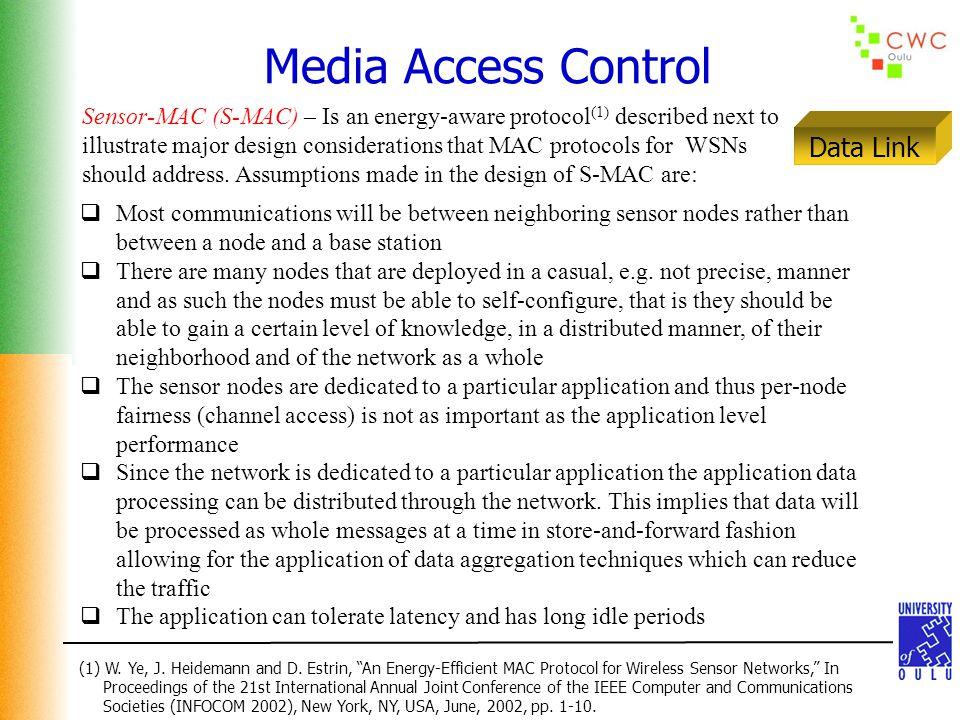 Media Access Control Sensor-MAC (S-MAC) – Is an energy-aware protocol (1) described next to illustrate major design considerations that MAC protocols
