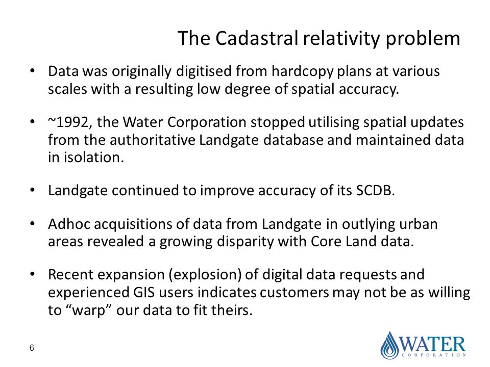 6 The Cadastral relativity problem Data was originally digitised from hardcopy plans at various scales with a resulting low degree of spatial accuracy