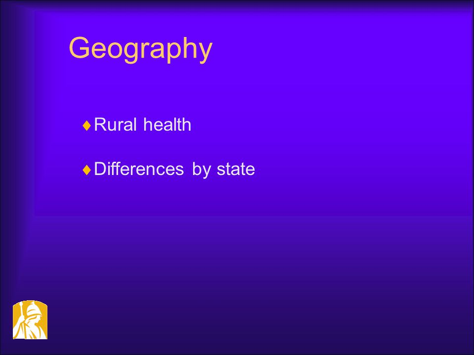 Geography  Rural health  Differences by state