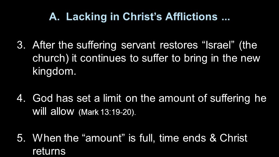 A. Lacking in Christ's Afflictions... 3.
