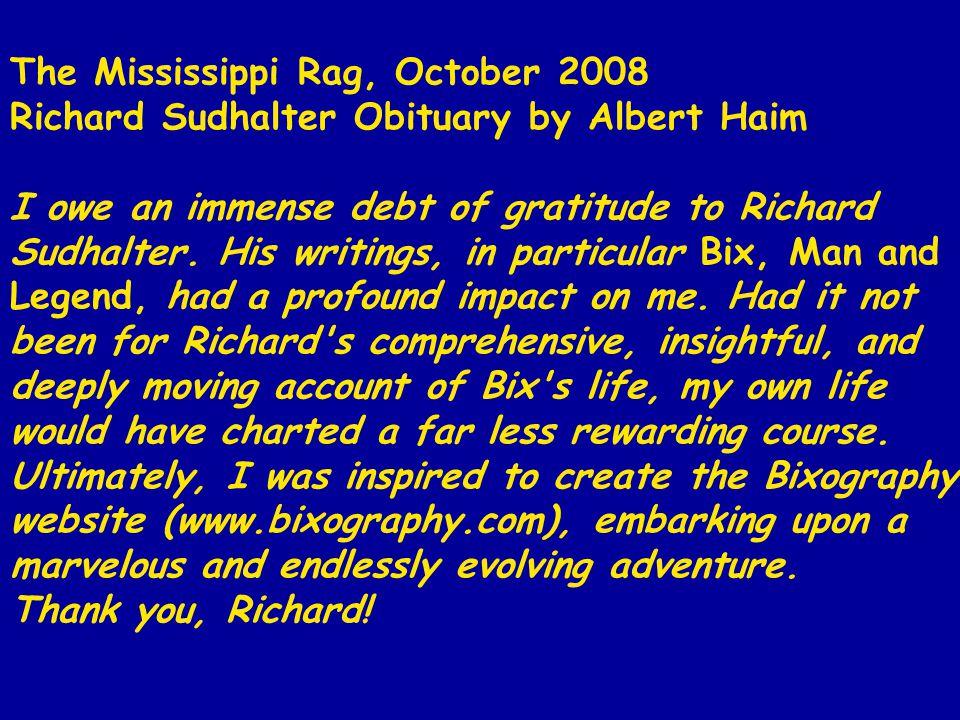 The Mississippi Rag, October 2008 Richard Sudhalter Obituary by Albert Haim I owe an immense debt of gratitude to Richard Sudhalter. His writings, in