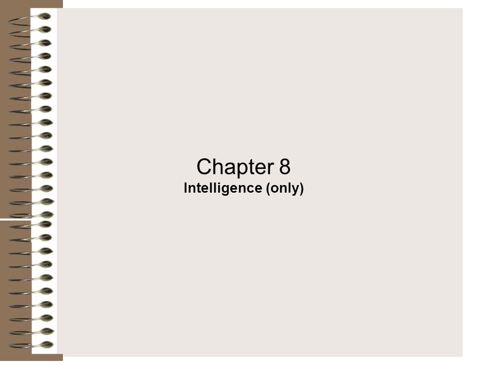Chapter 8 Intelligence (only)