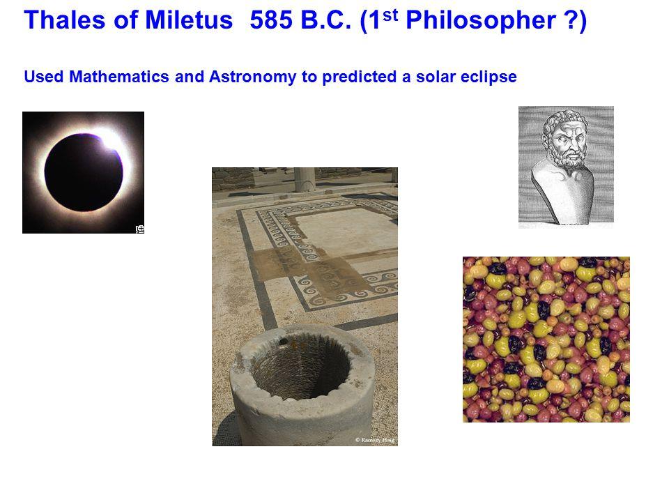 Thales of Miletus 585 B.C.