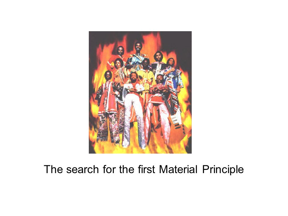 The search for the first Material Principle