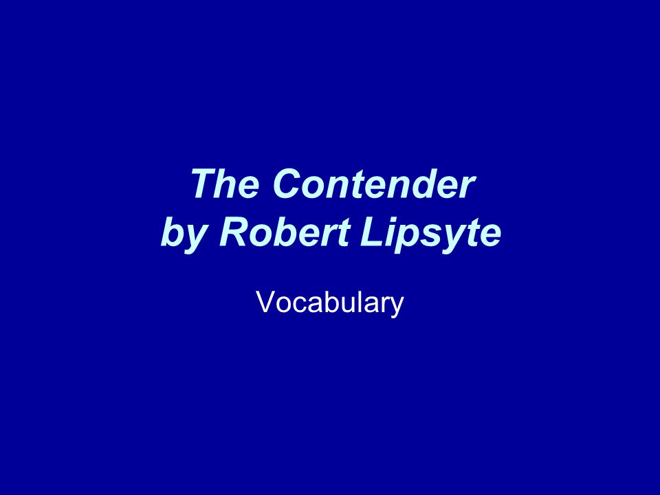 The Contender by Robert Lipsyte Vocabulary