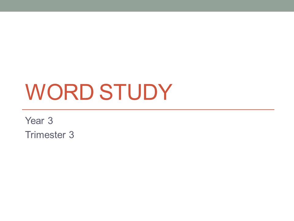 WORD STUDY Year 3 Trimester 3