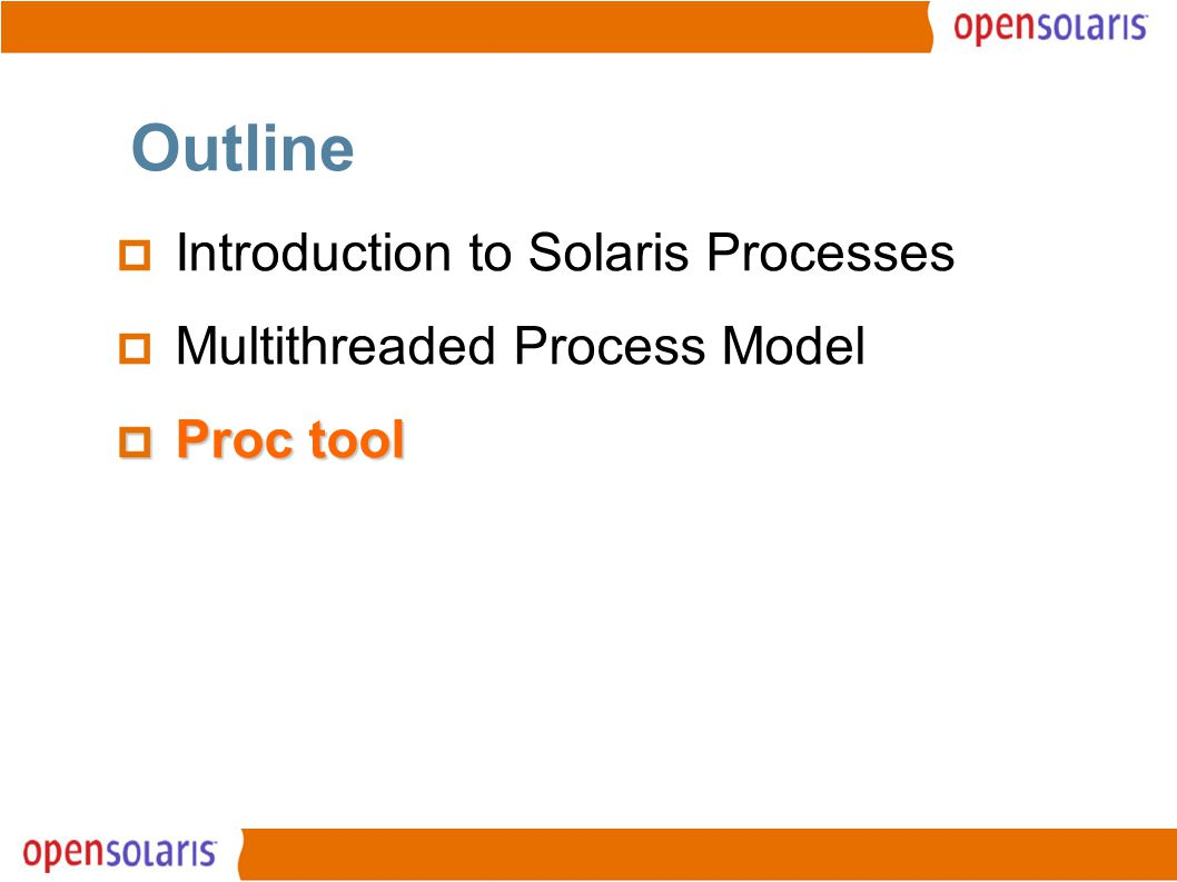 19 Outline  Introduction to Solaris Processes  Multithreaded Process Model  Proc tool