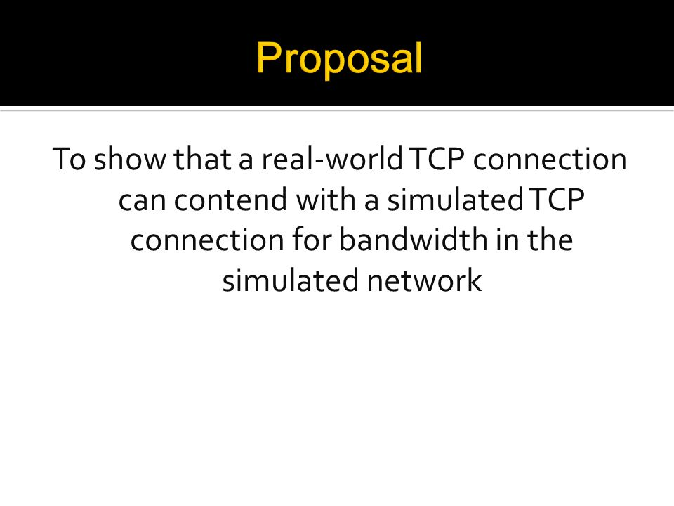 To show that a real-world TCP connection can contend with a simulated TCP connection for bandwidth in the simulated network