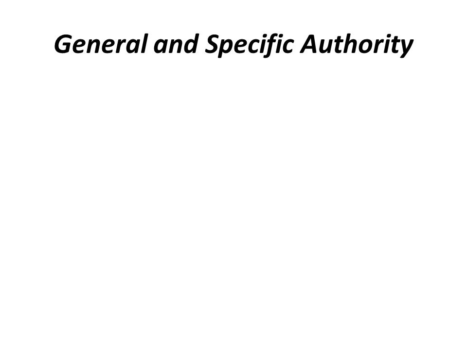 General and Specific Authority