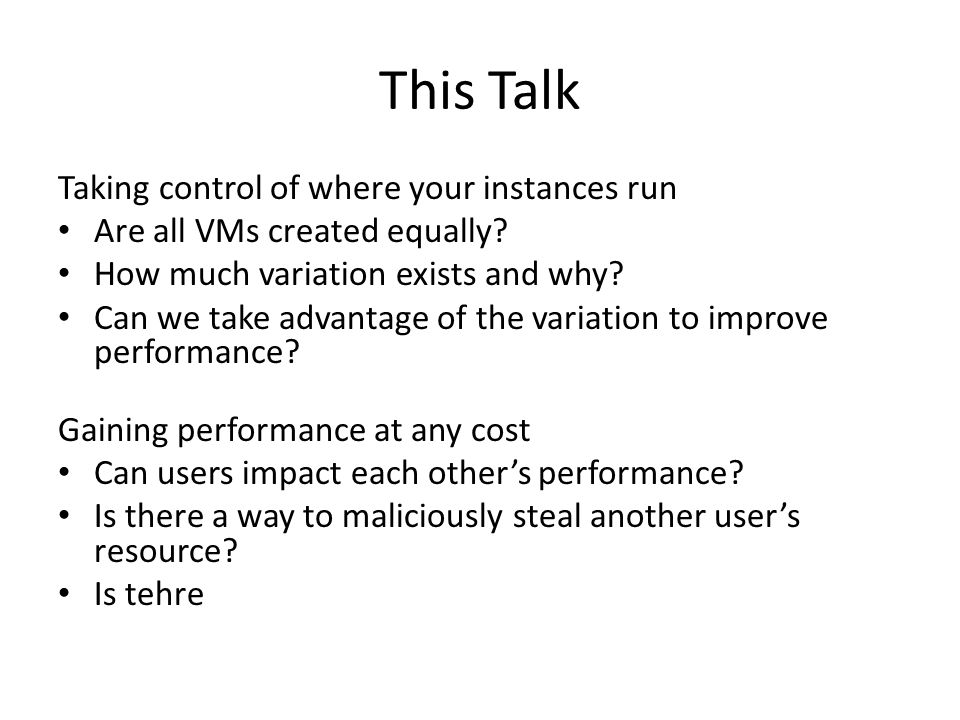 This Talk Taking control of where your instances run Are all VMs created equally.