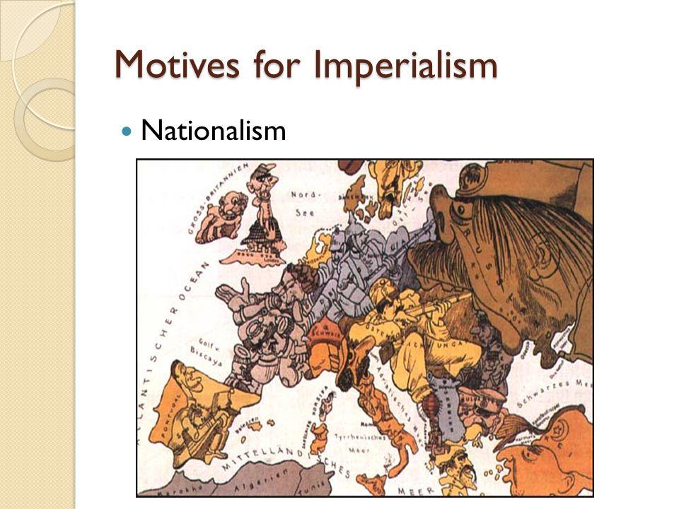 Motives for Imperialism Nationalism