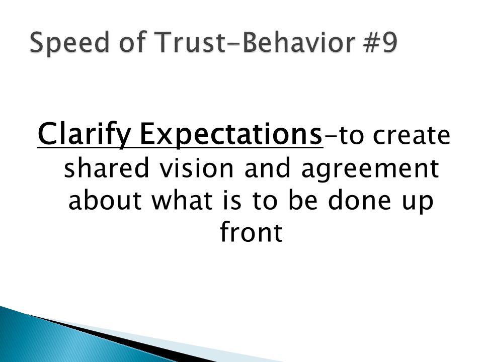 Clarify Expectations -to create shared vision and agreement about what is to be done up front