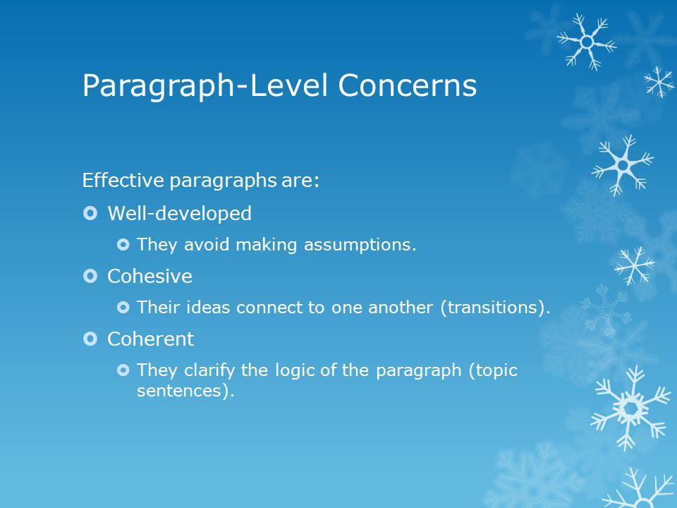 Topic Sentences A topic sentence accomplishes the following tasks:  Expresses a claim (not a fact) that supports the thesis  Indicates the content of the paragraph (central idea)  Creates a transition from the previous paragraph  Maintain proper pacing (long/short sentences, etc.).