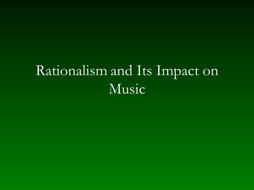 Rationalism and Its Impact on Music