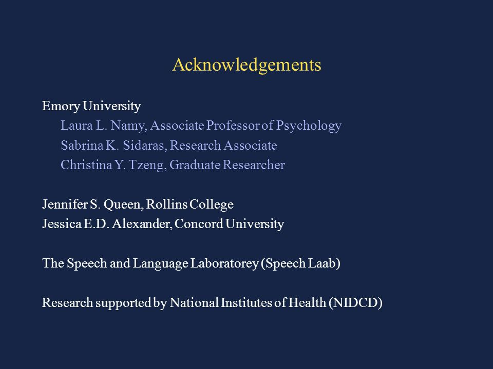 Acknowledgements Emory University Laura L. Namy, Associate Professor of Psychology Sabrina K.