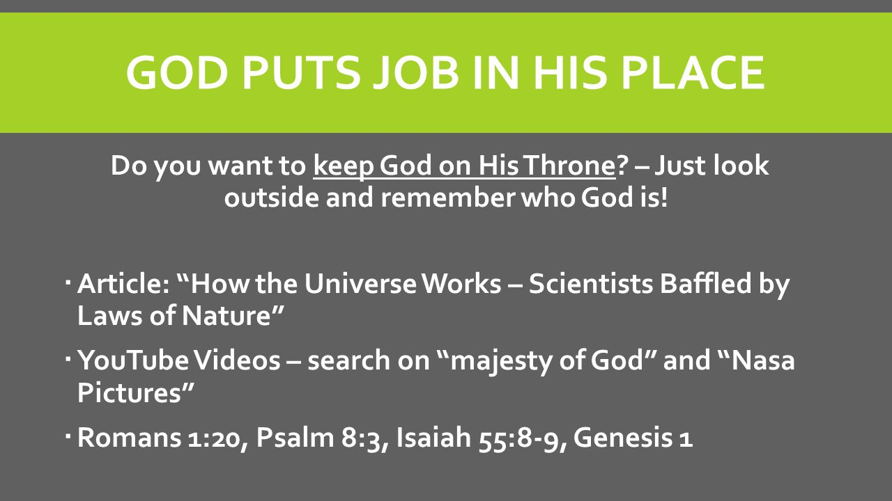 """GOD PUTS JOB IN HIS PLACE Do you want to keep God on His Throne? – Just look outside and remember who God is!  Article: """"How the Universe Works – Sci"""