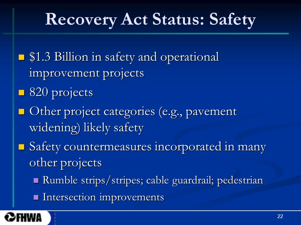 22 Recovery Act Status: Safety $1.3 Billion in safety and operational improvement projects $1.3 Billion in safety and operational improvement projects