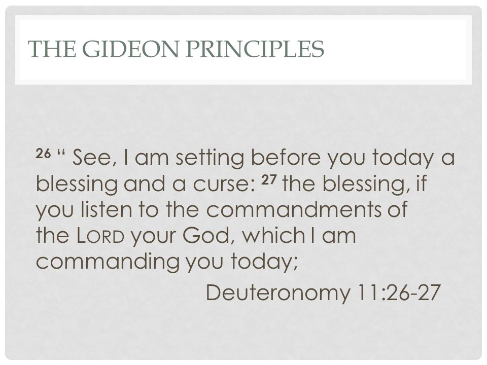 26 See, I am setting before you today a blessing and a curse: 27 the blessing, if you listen to the commandments of the L ORD your God, which I am commanding you today; Deuteronomy 11:26-27