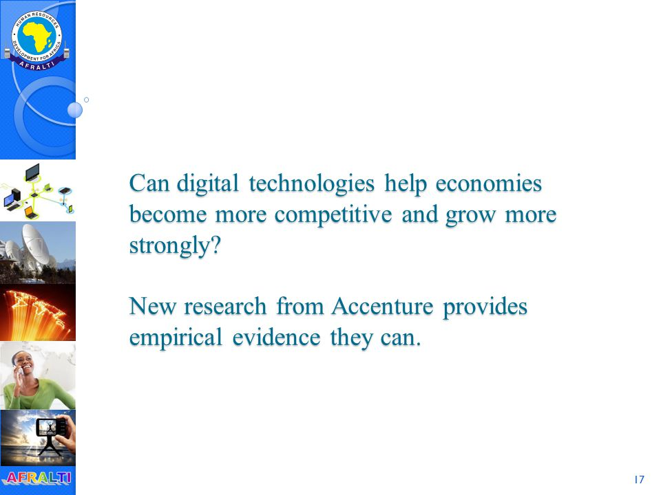 17 Can digital technologies help economies become more competitive and grow more strongly.
