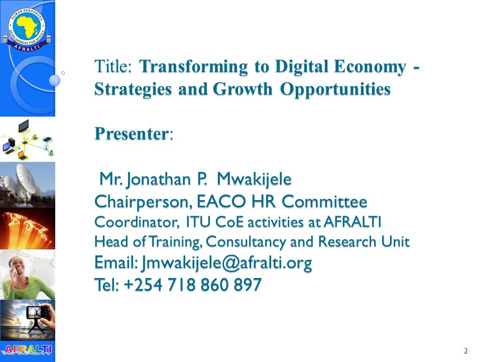 2 Title: Transforming to Digital Economy - Strategies and Growth Opportunities Presenter: Mr.