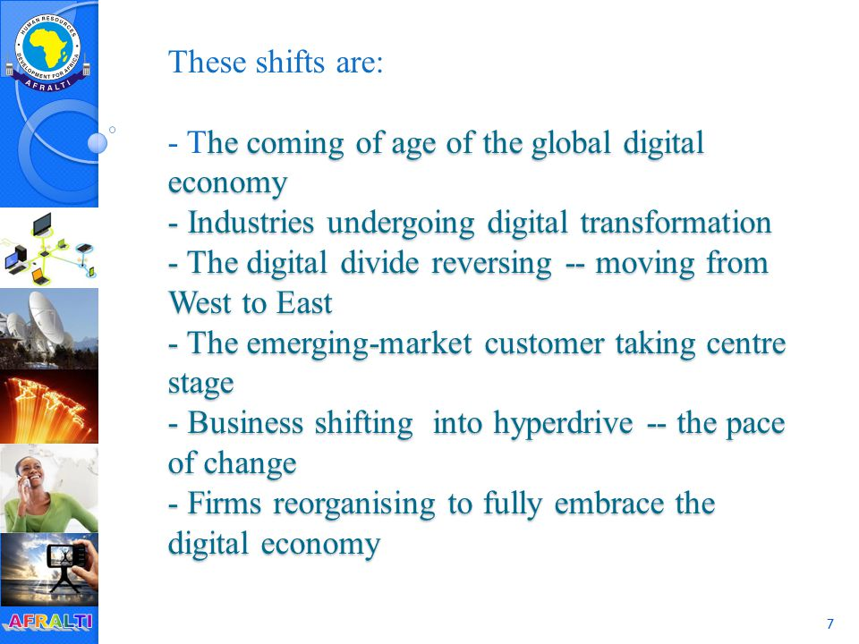 7 he coming of age of the global digital economy - Industries undergoing digital transformation - The digital divide reversing -- moving from West to