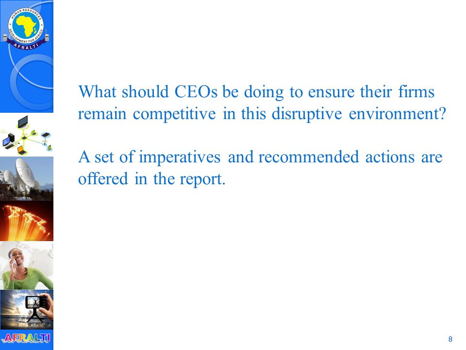What should CEOs be doing to ensure their firms remain competitive in this disruptive environment? A set of imperatives and recommended actions are of