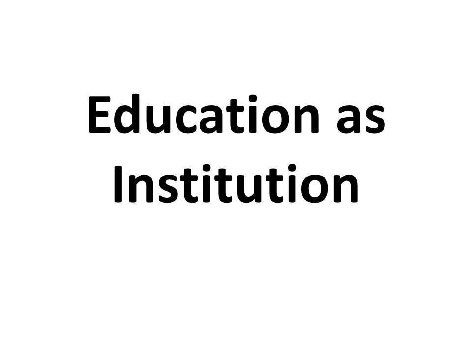 Education as Institution
