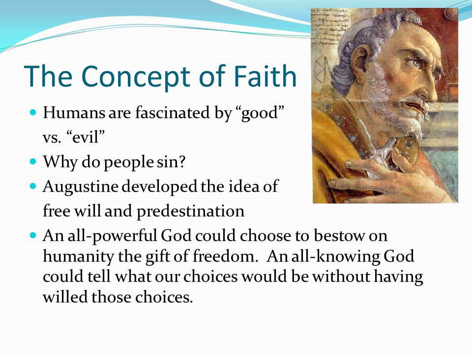 The Concept of Faith Humans are fascinated by good vs.