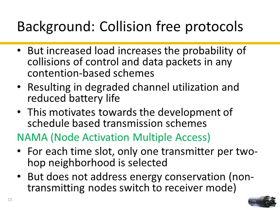 Background: Collision free protocols But increased load increases the probability of collisions of control and data packets in any contention-based sc