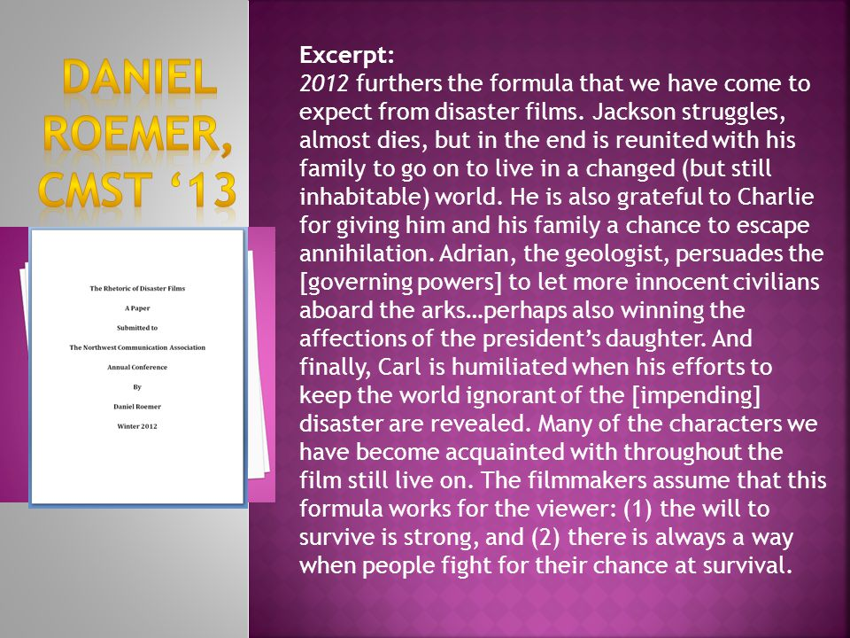Excerpt: 2012 furthers the formula that we have come to expect from disaster films.