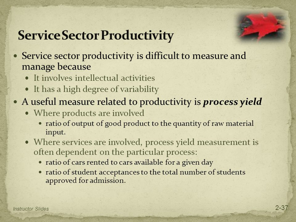 Service sector productivity is difficult to measure and manage because It involves intellectual activities It has a high degree of variability A usefu
