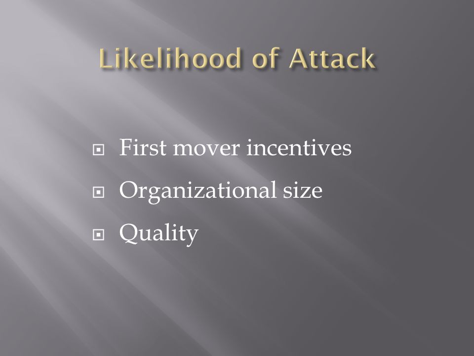  First mover incentives  Organizational size  Quality
