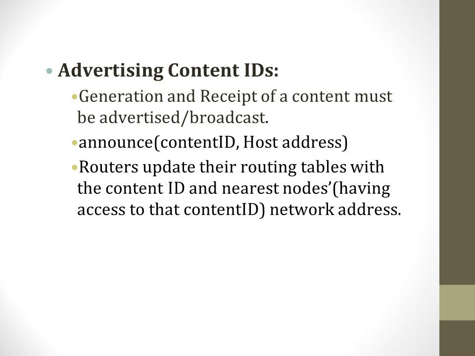Advertising Content IDs: Generation and Receipt of a content must be advertised/broadcast.